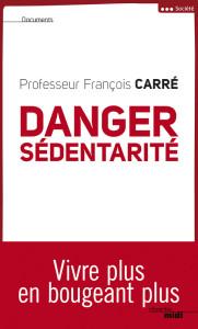 Danger sédentarité - François Carré